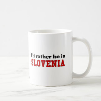I'd Rather Be In Slovenia Coffee Mug