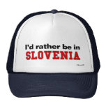 I'd Rather Be In Slovenia Trucker Hat