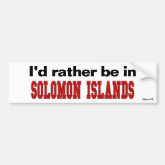 I'd Rather Be In Solomon Islands Car Bumper Sticker