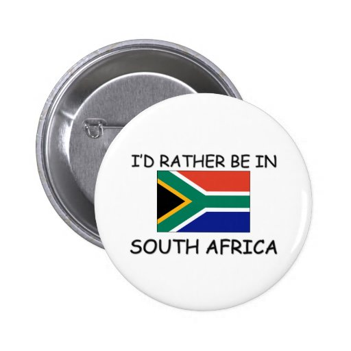 I'd rather be in South Africa Buttons