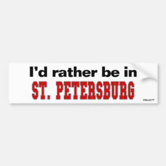 I'd Rather Be In St. Petersburg Bumper Sticker
