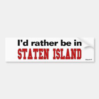 I'd Rather Be In Staten Island Car Bumper Sticker