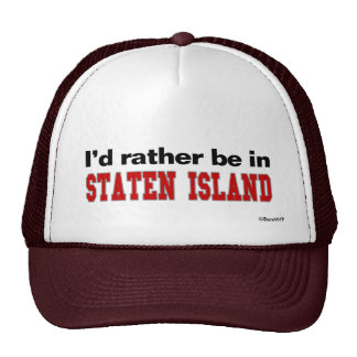I'd Rather Be In Staten Island Trucker Hat