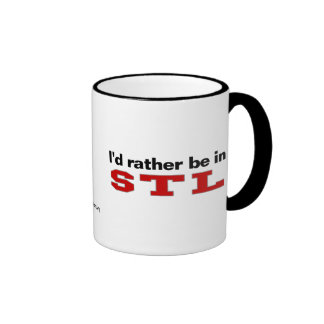 I'd Rather Be In STL Coffee Mugs