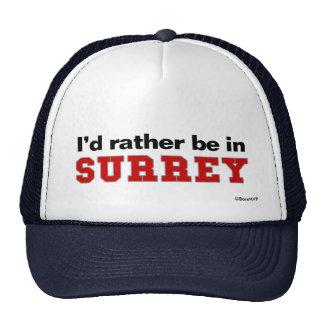 I'd Rather Be In Surrey Trucker Hat