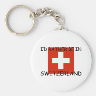 I'd rather be in Switzerland Key Chain