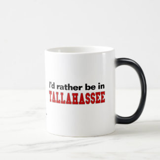 I'd Rather Be In Tallahassee Magic Mug