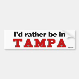 I'd Rather Be In Tampa Bumper Sticker