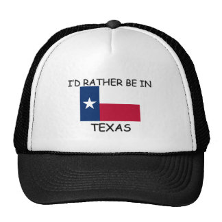 I'd rather be in Texas Hat