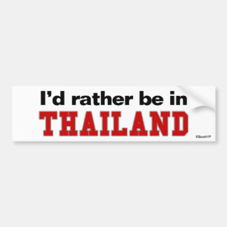 I'd Rather Be In Thailand Car Bumper Sticker