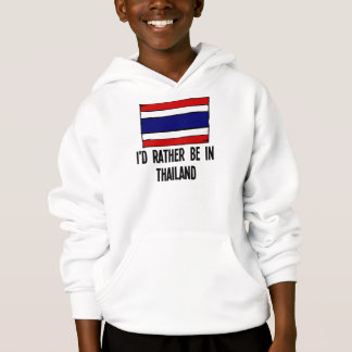 I'd Rather Be In Thailand Hoodie