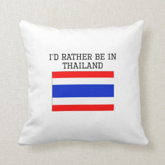 I'd Rather Be In Thailand Throw Pillows