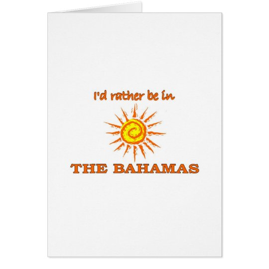 I'd Rather Be in the Bahamas Card