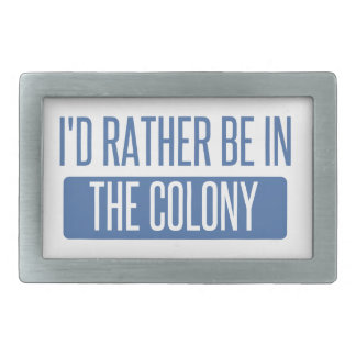 I'd rather be in The Colony Belt Buckle