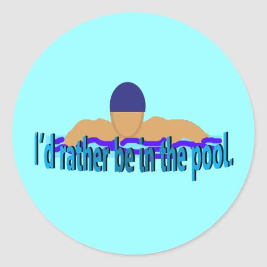 I'd Rather Be in the Pool Stickers