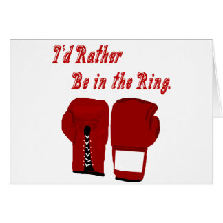 I'd Rather Be in the Ring Boxing Notecard