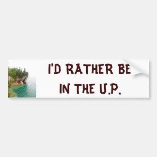 I'd Rather Be in the U.P. bumper sticker