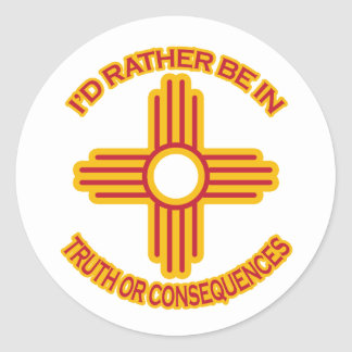I'd Rather Be In Truth or Consequences Classic Round Sticker