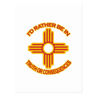 I'd Rather Be In Truth or Consequences Postcard