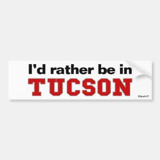 I'd Rather Be In Tucson Bumper Sticker