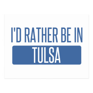 I'd rather be in Tulsa Postcard