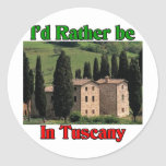 I'd rather be in Tuscany Classic Round Sticker