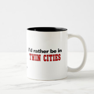 I'd Rather Be In Twin Cities Two-Tone Coffee Mug