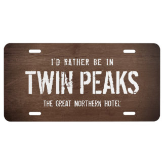 I'd Rather be in Twin Peaks - Great Northern Hotel License Plate