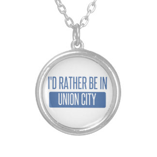 I'd rather be in Union City CA Silver Plated Necklace