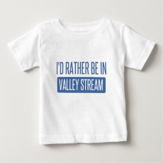I'd rather be in Valley Stream Baby T-Shirt