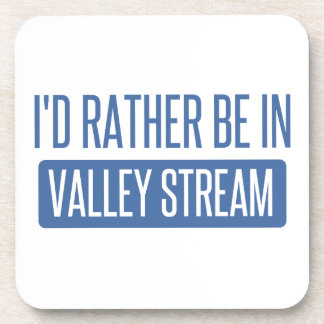 I'd rather be in Valley Stream Beverage Coaster