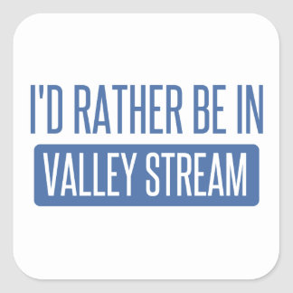 I'd rather be in Valley Stream Square Sticker