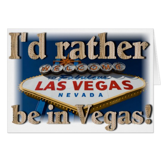 I'd Rather Be In Vegas! Card