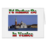 I'd Rather be in Venice Card