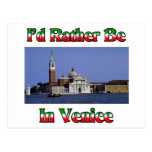 I'd Rather be in Venice Postcard