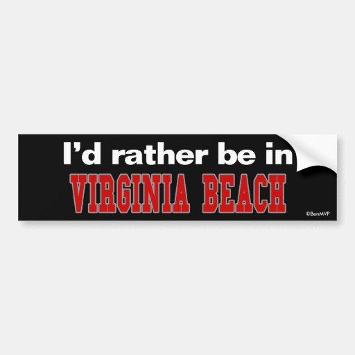 I'd Rather Be In Virginia Beach Bumper Stickers