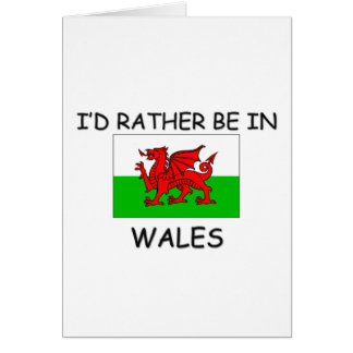 I'd rather be in Wales Card