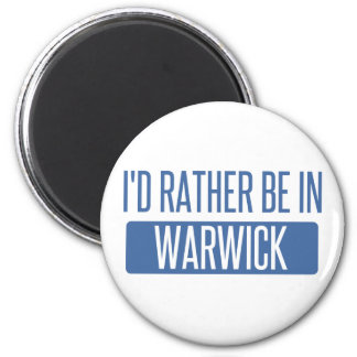 I'd rather be in Warwick Magnet