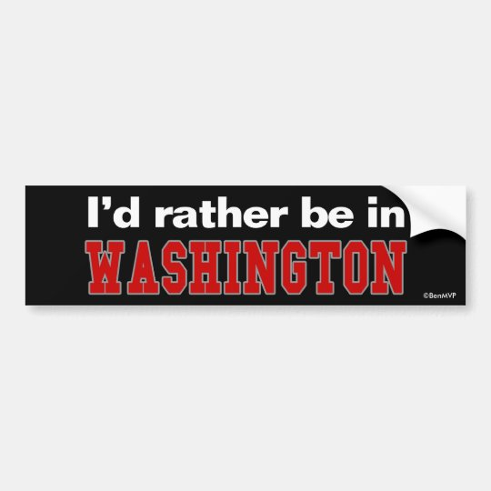I'd Rather Be In Washington Bumper Sticker