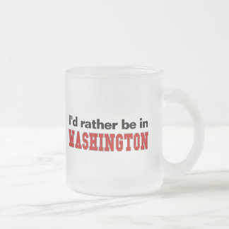 I'd Rather Be In Washington 10 Oz Frosted Glass Coffee Mug