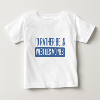 I'd rather be in West Des Moines Baby T-Shirt