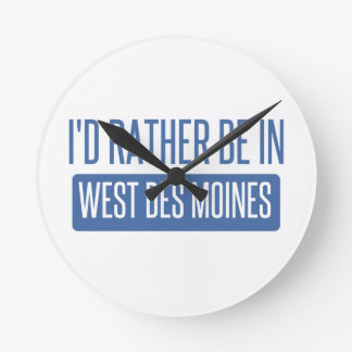 I'd rather be in West Des Moines Round Clock