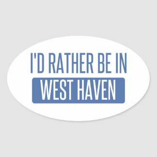 I'd rather be in West Haven Oval Sticker