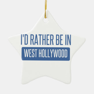 I'd rather be in West Hollywood Ceramic Ornament