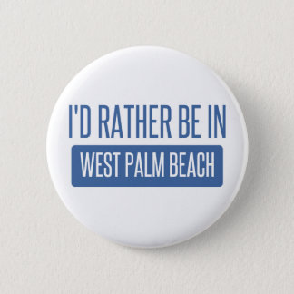 I'd rather be in West Palm Beach Pinback Button