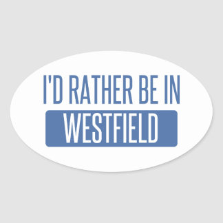 I'd rather be in Westfield Oval Sticker