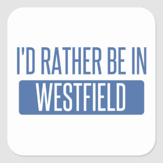 I'd rather be in Westfield Square Sticker