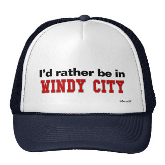 I'd Rather Be In Windy City Mesh Hats
