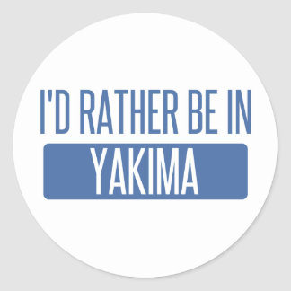 I'd rather be in Yakima Classic Round Sticker