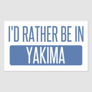 I'd rather be in Yakima Rectangular Sticker